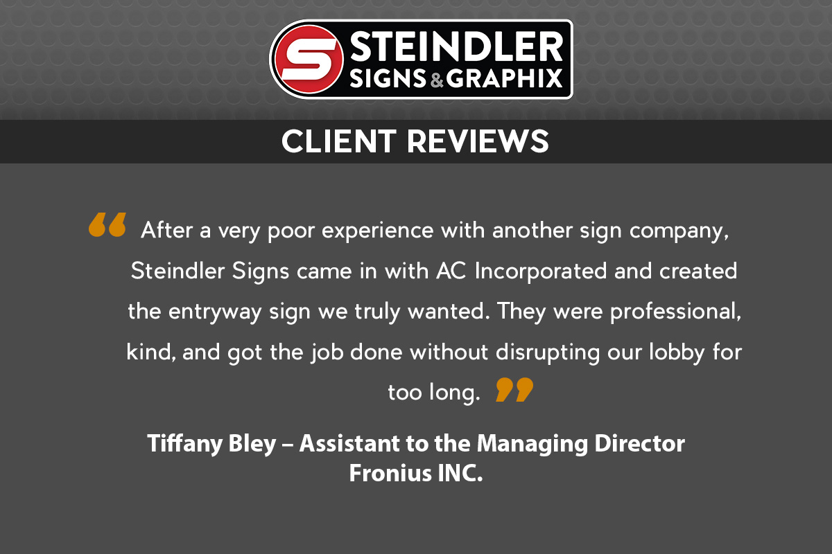 Steindler Signs Provides Quality Service – Don't Ask Us, Ask their Customers