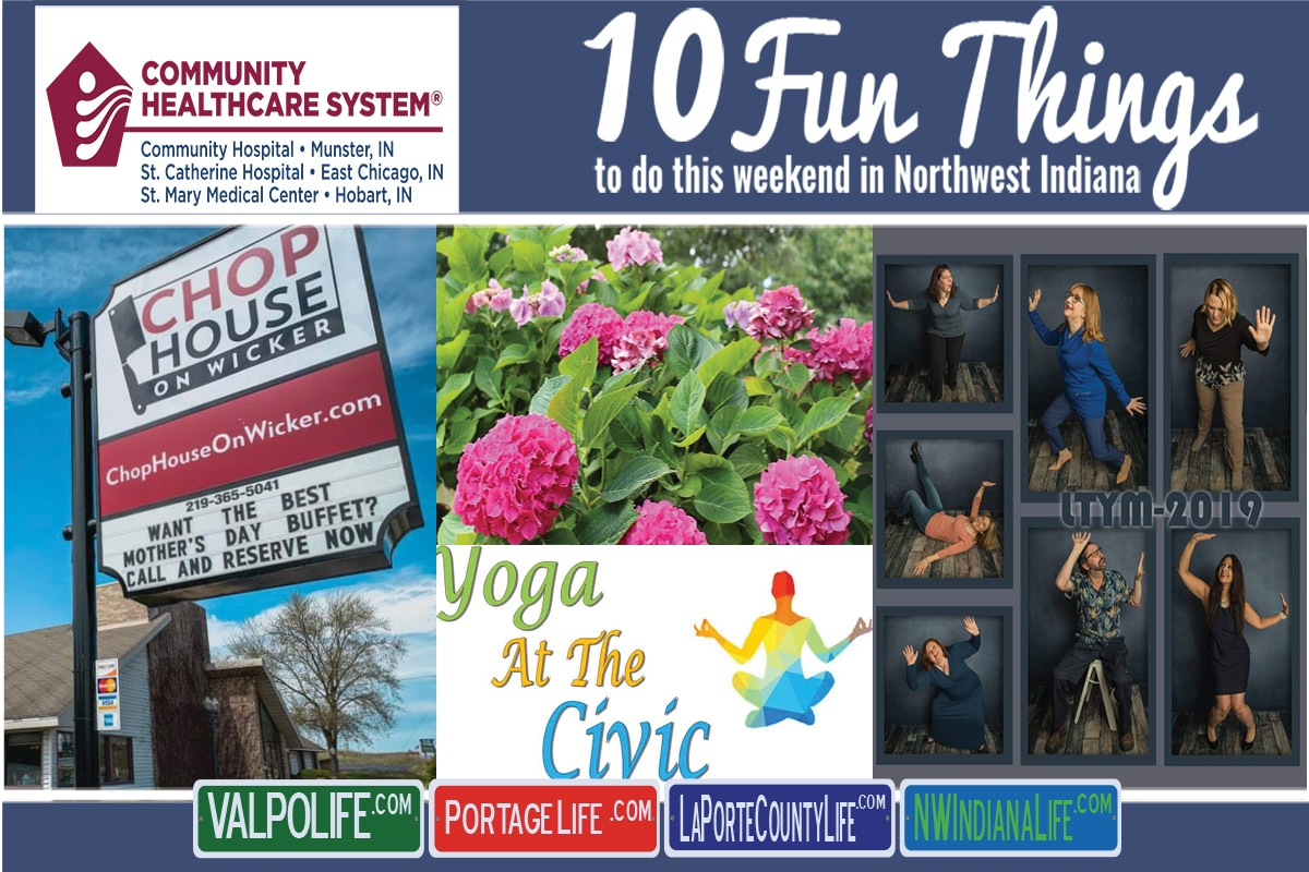 10 Fun Things to do this Weekend in Northwest Indiana, May 10th – 12th, 2019