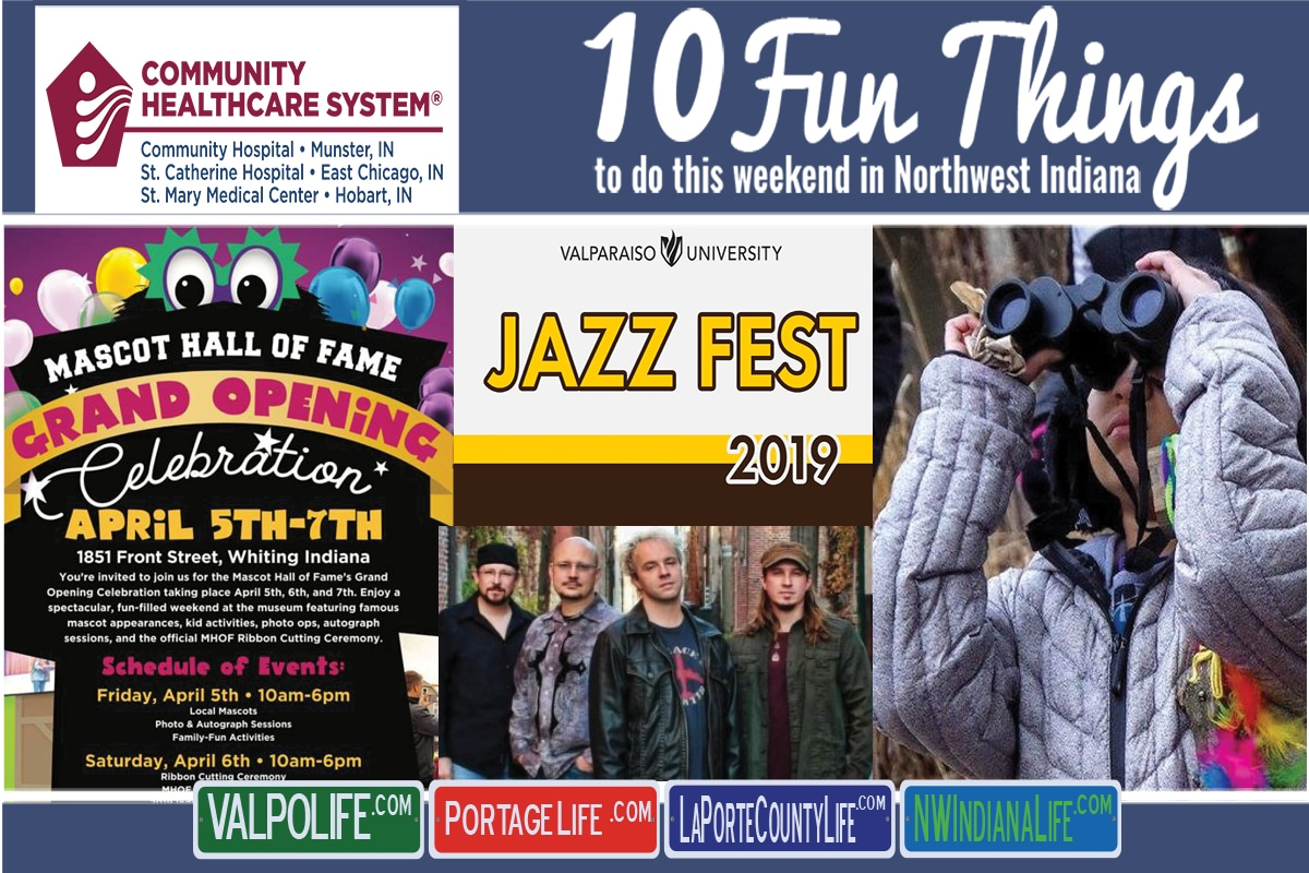 10 Fun Things to Do This Weekend in Northwest Indiana April 5th – 7th, 2019