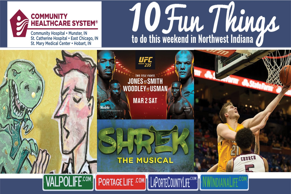 10 Fun Things to Do This Weekend in Northwest Indiana March 1st – 3rd, 2019
