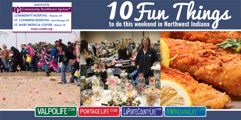 10 Fun Things to Do this Weekend in Northwest Indiana: March 31 – April 2, 2017