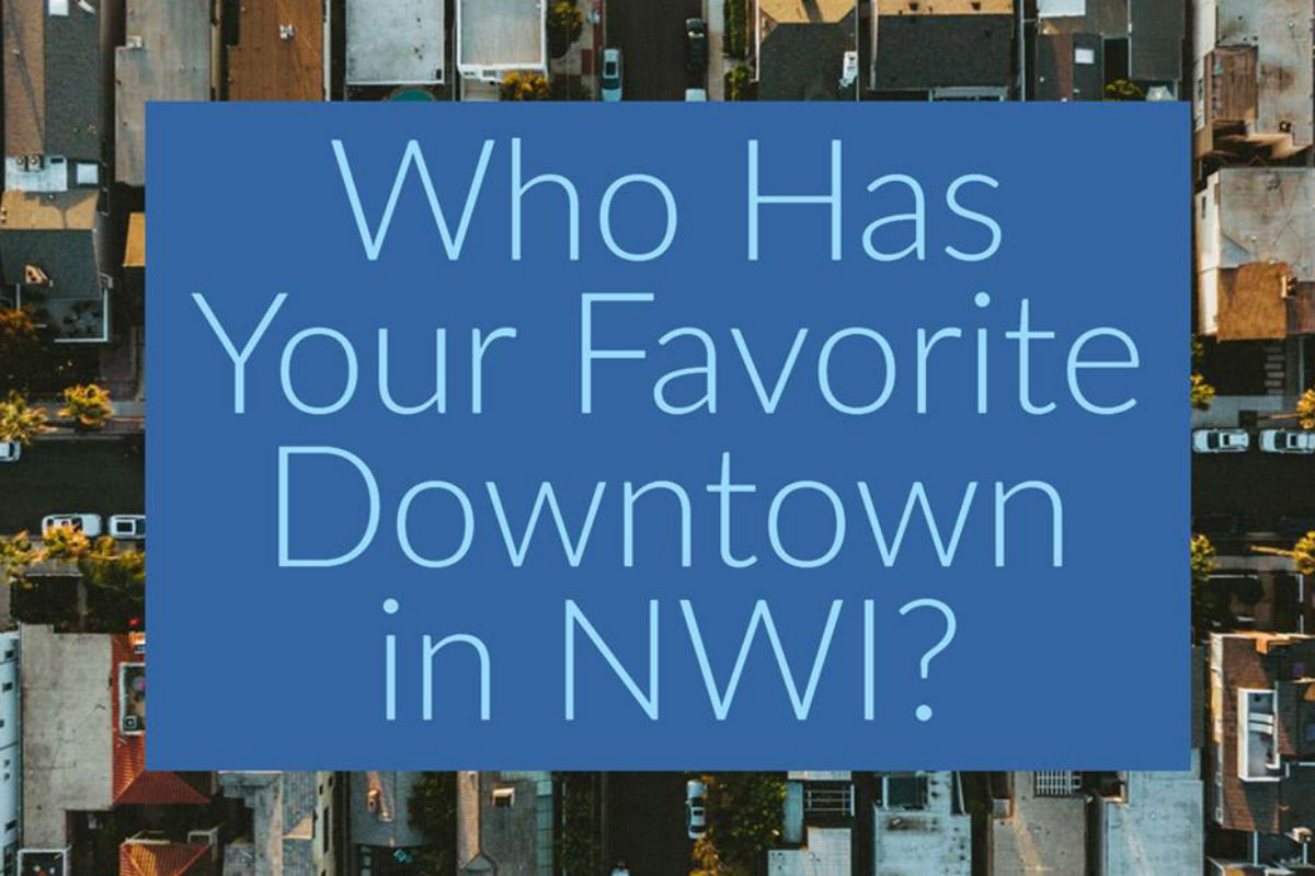 Explore the Region through Your Favorite Northwest Indiana Downtowns!
